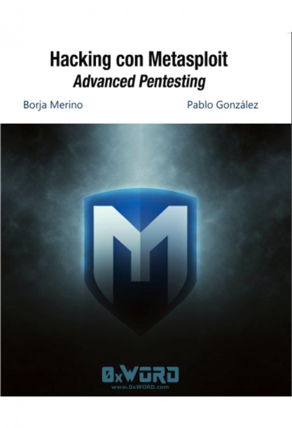 Hacking con Metasploit: Advanced Pentesting